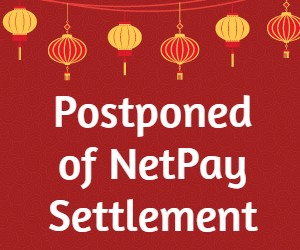 Postponed of NetPay Weekly Settlement for CNY 2020