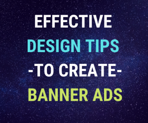 Effective Banner Ads Design Tips for More Clicks and Sales!